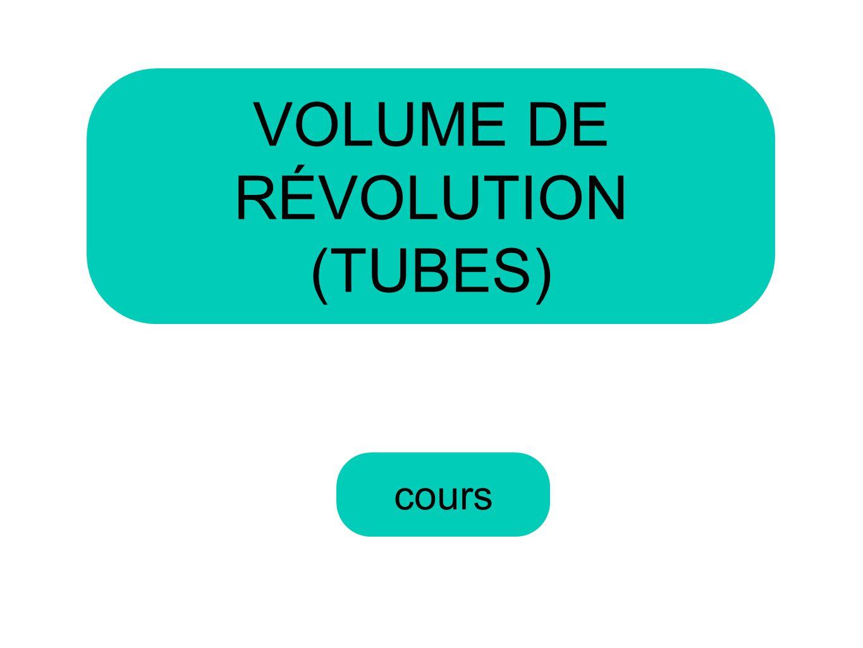 cours VOLUME DE RÉVOLUTION (TUBES)