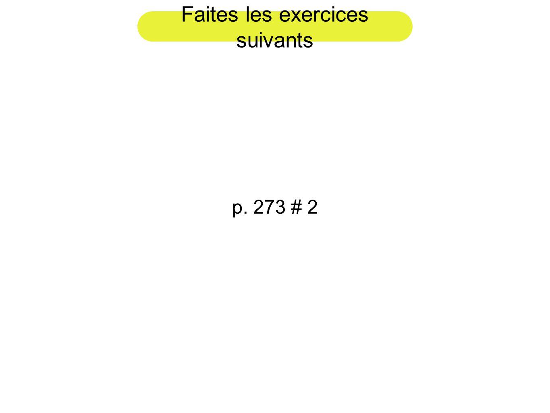 Faites les exercices suivants p. 273 # 2