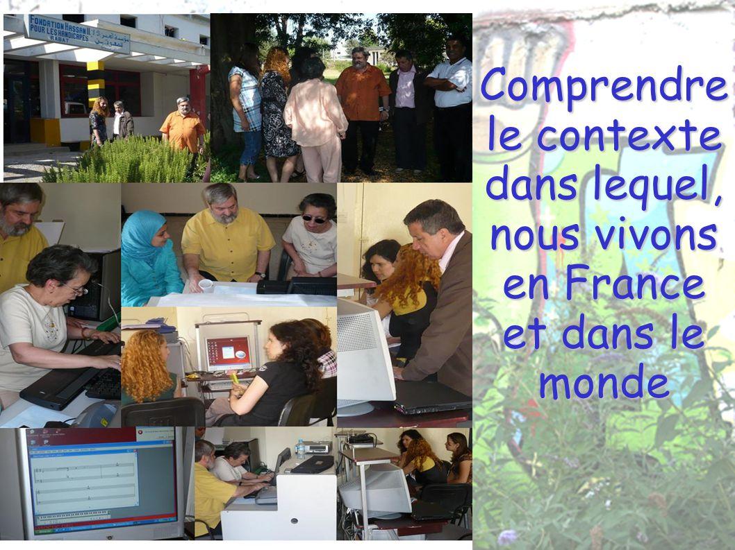 Comprendre le contexte dans lequel, nous vivons en France et dans le monde