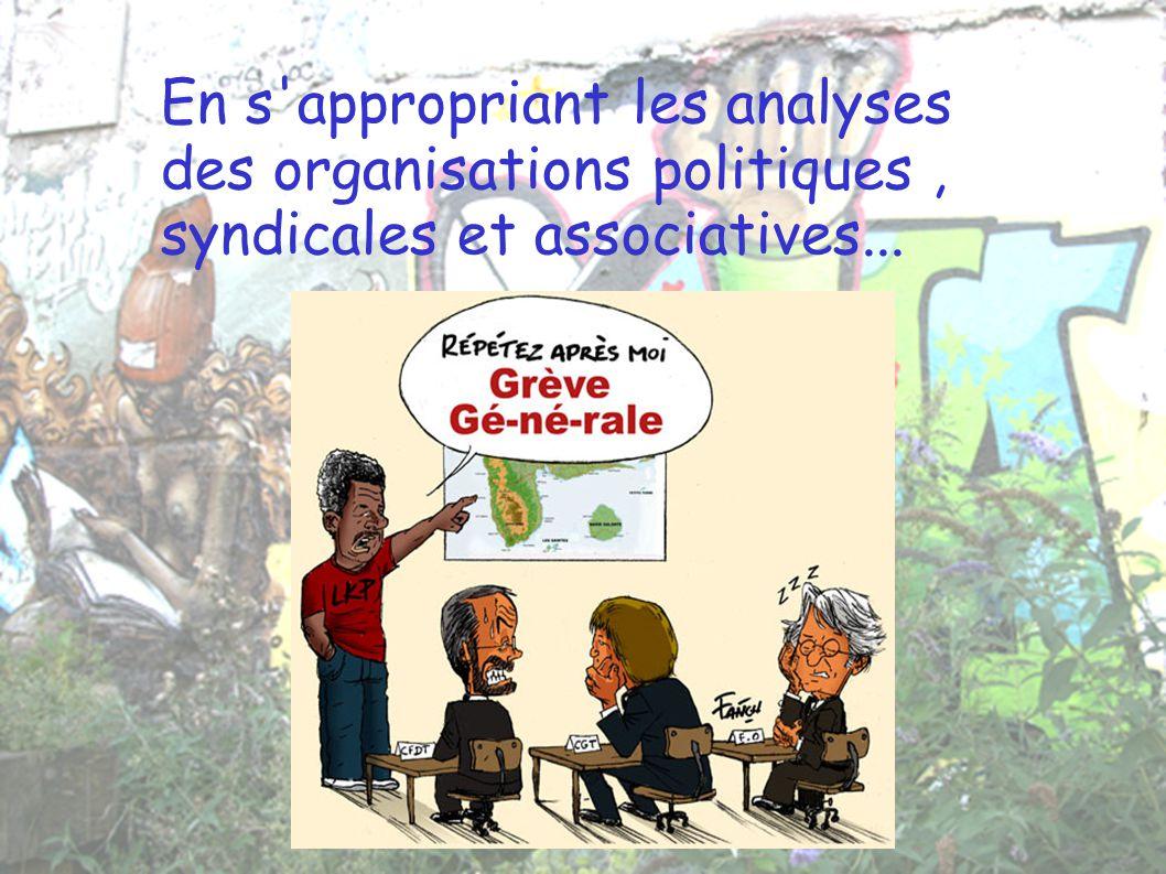 En s'appropriant les analyses des organisations politiques, syndicales et associatives...