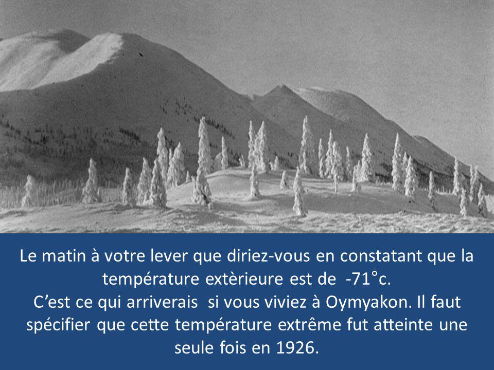Durant neuf mois, la température de Oymyakon est en négatif