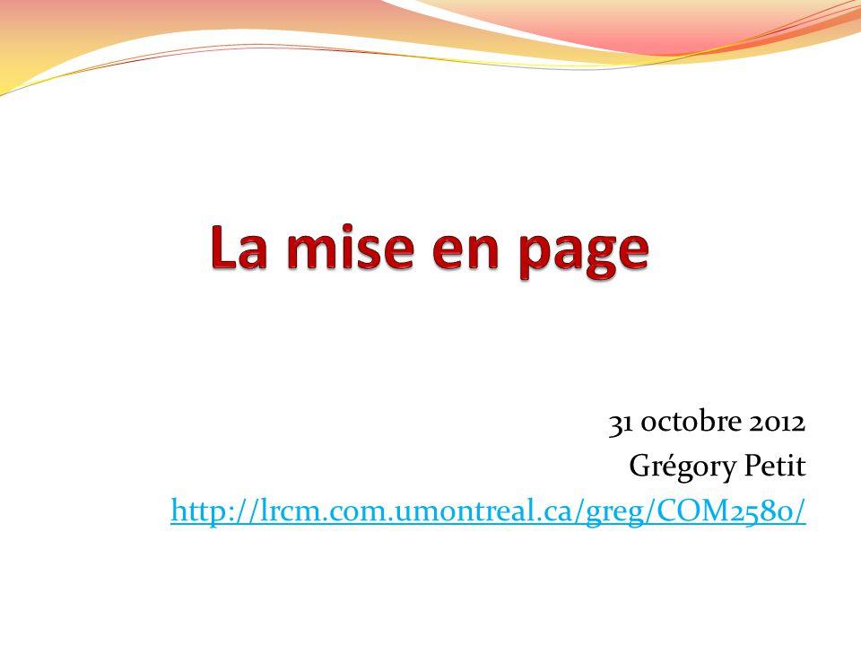 31 octobre 2012 Grégory Petit http://lrcm.com.umontreal.ca/greg/COM2580/