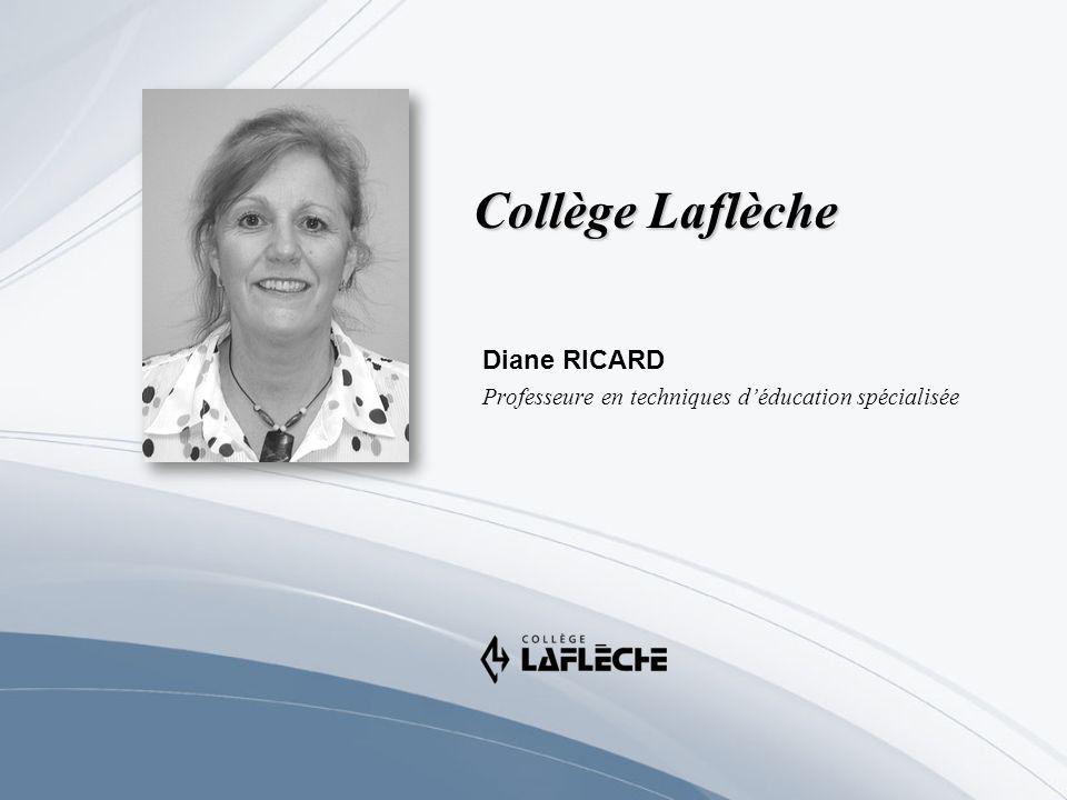 Collège Laflèche Diane RICARD Professeure en techniques déducation spécialisée
