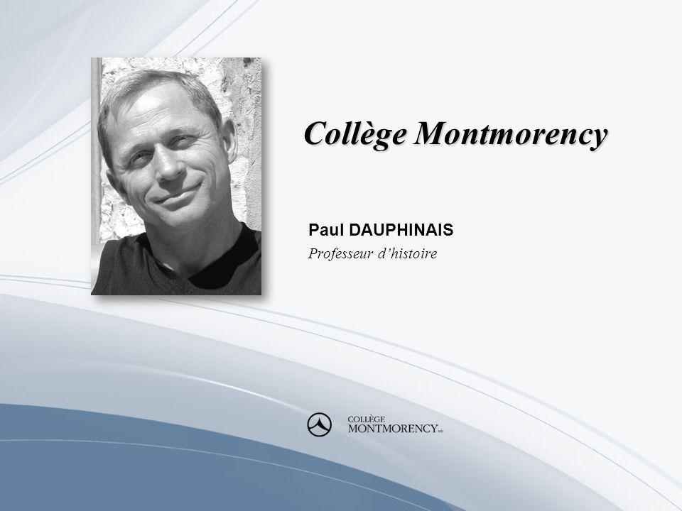 Collège Montmorency Paul DAUPHINAIS Professeur dhistoire