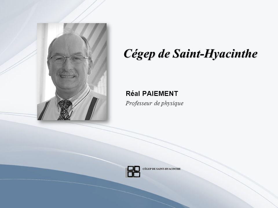 Cégep de Saint-Hyacinthe Réal PAIEMENT Professeur de physique