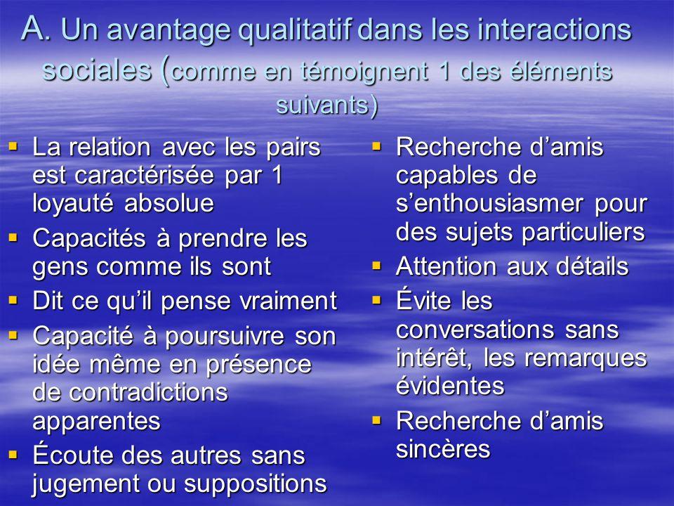 A. Un avantage qualitatif dans les interactions sociales ( comme en témoignent 1 des éléments suivants) La relation avec les pairs est caractérisée pa