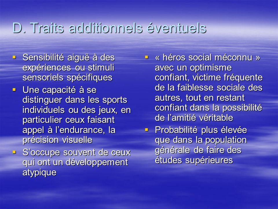 D. Traits additionnels éventuels Sensibilité aiguë à des expériences ou stimuli sensoriels spécifiques Sensibilité aiguë à des expériences ou stimuli