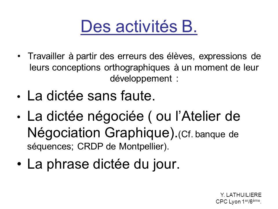 Des activités B. Travailler à partir des erreurs des élèves, expressions de leurs conceptions orthographiques à un moment de leur développement : La d