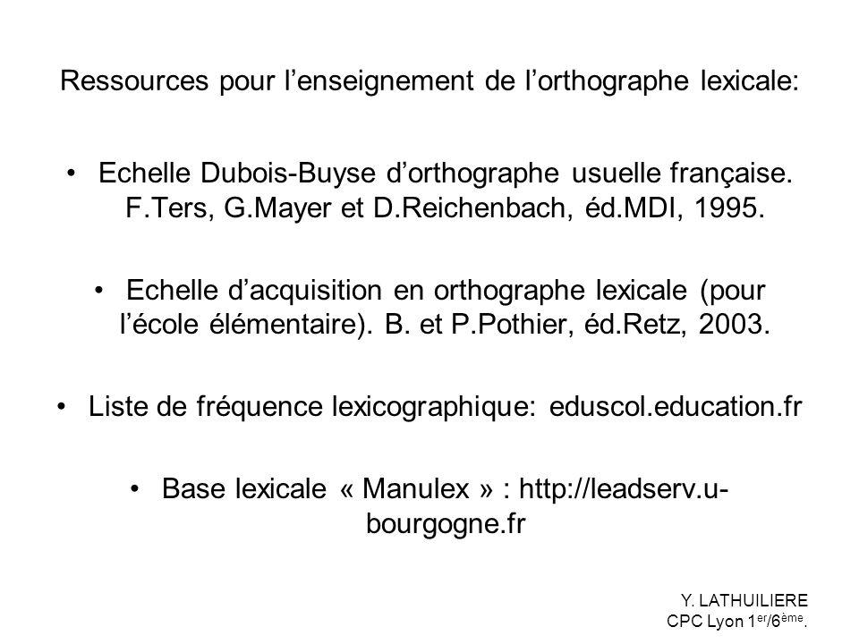 Ressources pour lenseignement de lorthographe lexicale: Echelle Dubois-Buyse dorthographe usuelle française. F.Ters, G.Mayer et D.Reichenbach, éd.MDI,