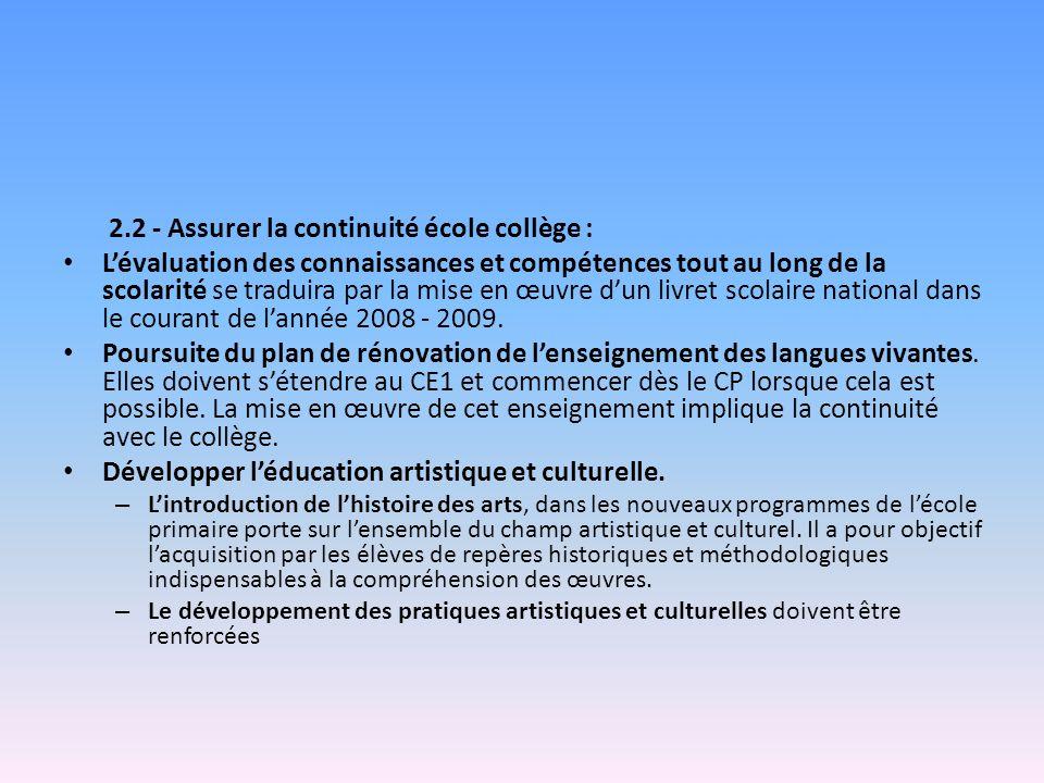 2.2 - Assurer la continuité école collège : Lévaluation des connaissances et compétences tout au long de la scolarité se traduira par la mise en œuvre