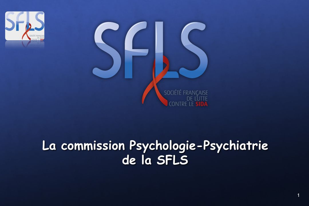 1 La commission Psychologie-Psychiatrie de la SFLS