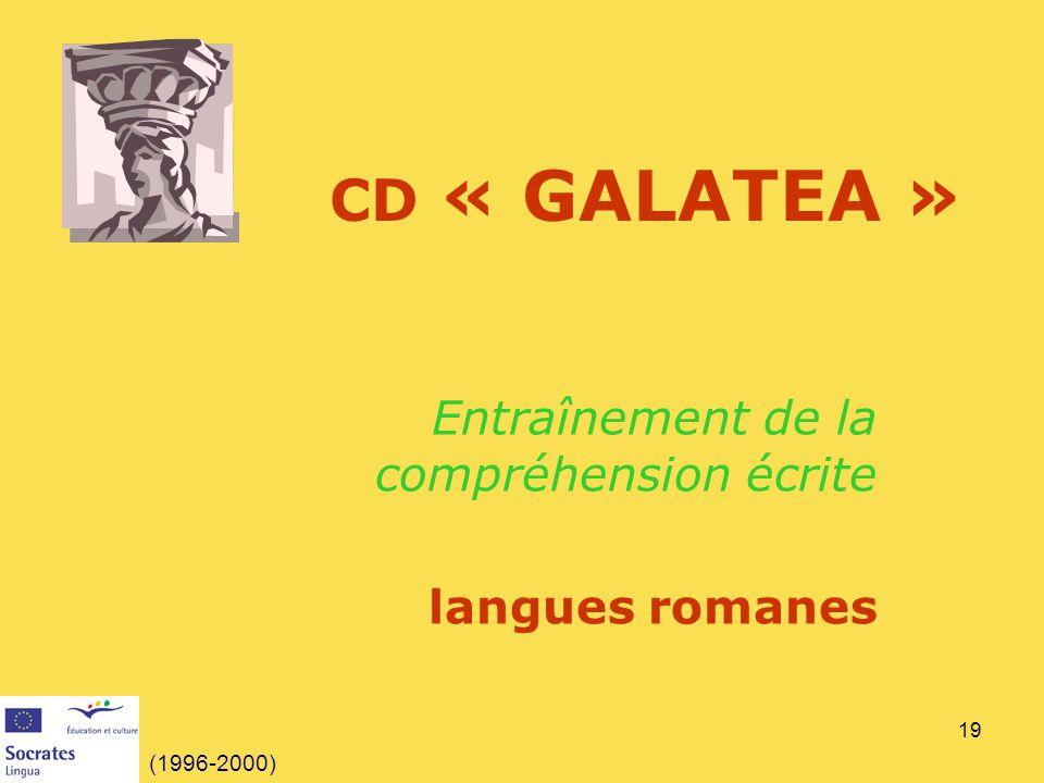 19 CD « GALATEA » Entraînement de la compréhension écrite langues romanes (1996-2000)
