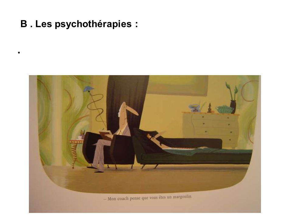 B. Les psychothérapies :