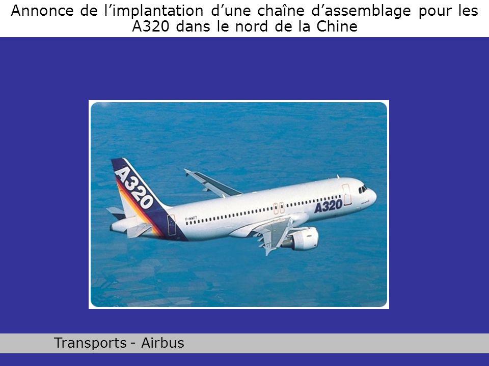 Annonce de limplantation dune chaîne dassemblage pour les A320 dans le nord de la Chine Transports - Airbus