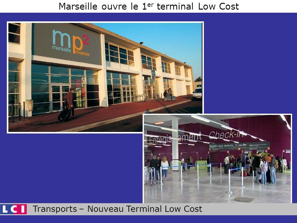 Transports – Nouveau Terminal Low Cost Marseille ouvre le 1 er terminal Low Cost