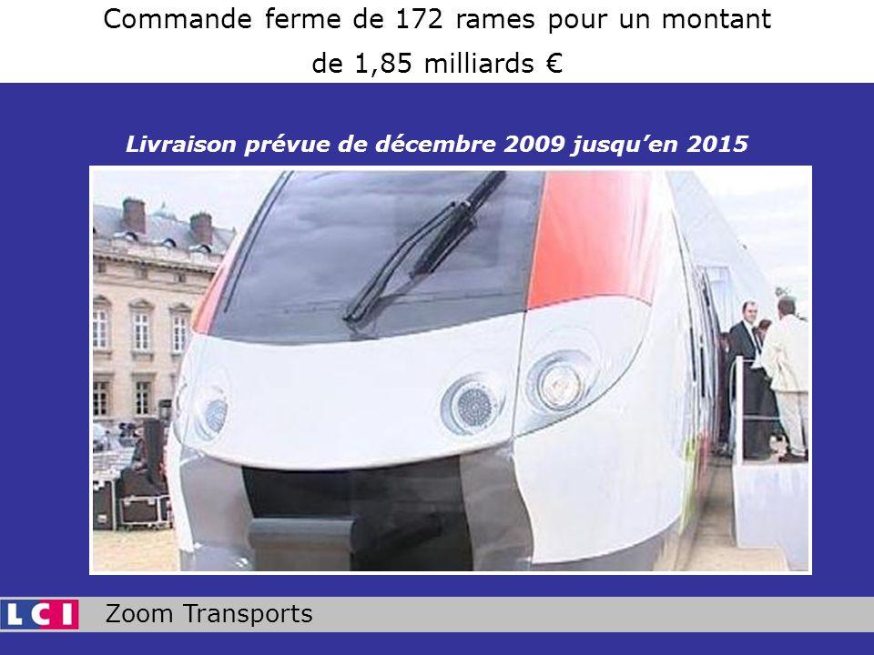 Zoom Transports Commande ferme de 172 rames pour un montant de 1,85 milliards Livraison prévue de décembre 2009 jusquen 2015