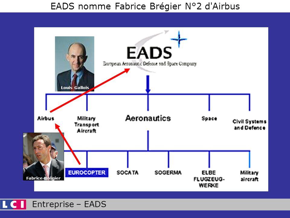 EADS nomme Fabrice Brégier N°2 d Airbus Fabrice Brégier Louis Gallois