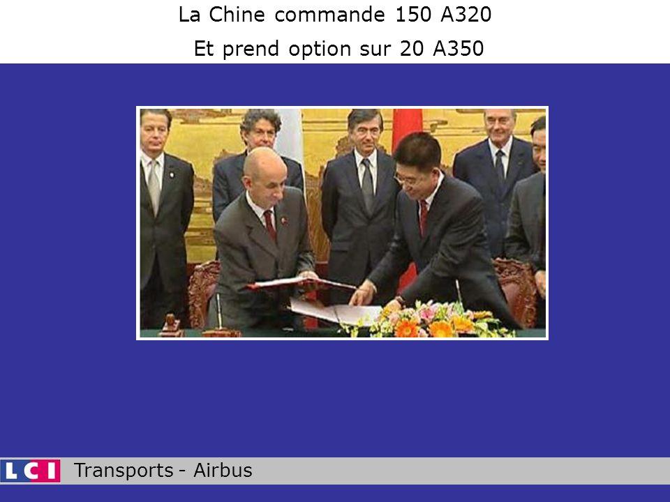 Transports - Airbus La Chine commande 150 A320 Et prend option sur 20 A350
