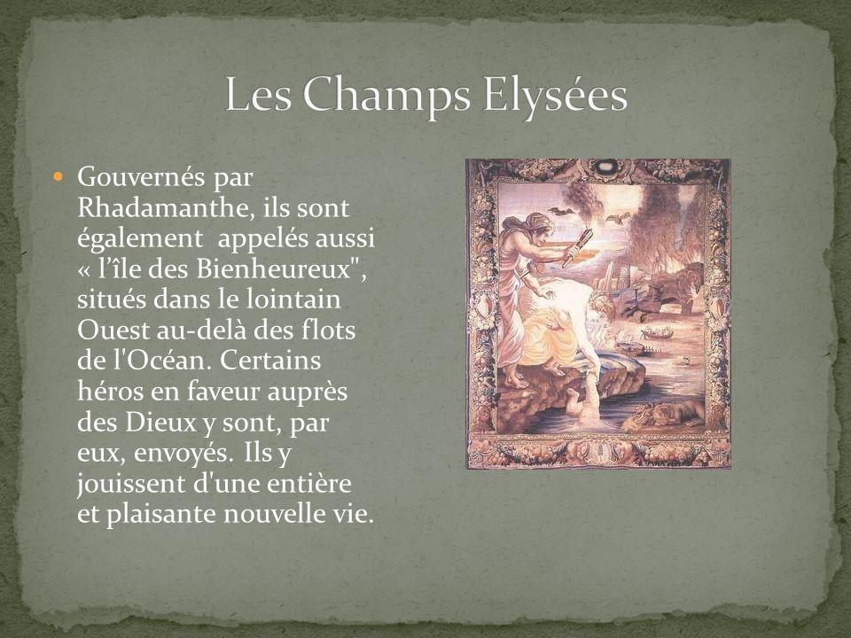 Gouvernés par Rhadamanthe, ils sont également appelés aussi « lîle des Bienheureux , situés dans le lointain Ouest au-delà des flots de l Océan.