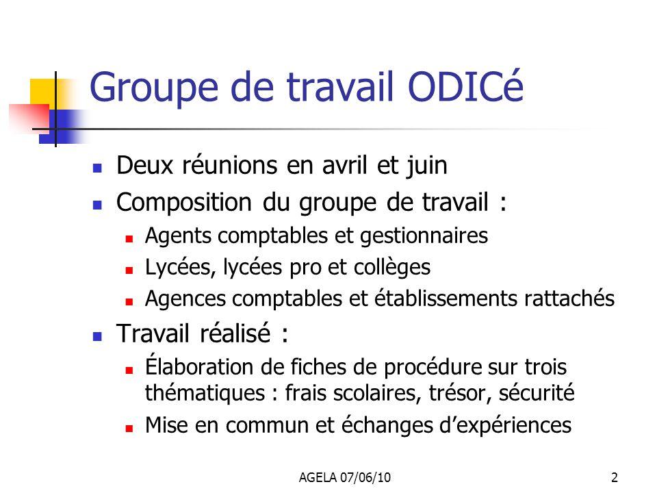 AGELA 07/06/101 Contexte : Présentation dODICé lors dune précédente AG Rappel : Outil diagnostic comptable en EPLE Objectifs dODICé : sécuriser les pr