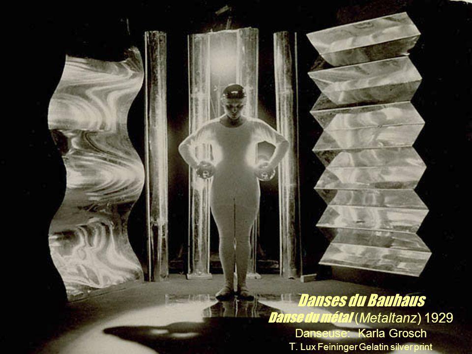 Danses du Bauhaus Danse du métal (Metaltanz) 1929 Danseuse: Karla Grosch T. Lux Feininger Gelatin silver print
