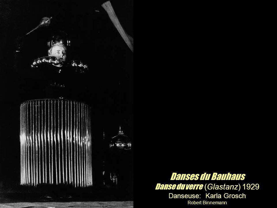 Danses du Bauhaus Danse du verre (Glastanz) 1929 Danseuse: Karla Grosch Robert Binnemann