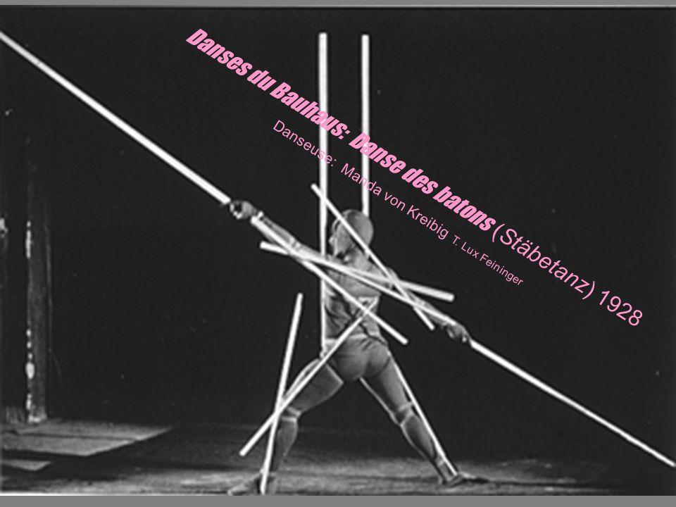 Danses du Bauhaus: Danse des batons (Stäbetanz) 1928 Danseuse: Manda von Kreibig T. Lux Feininger