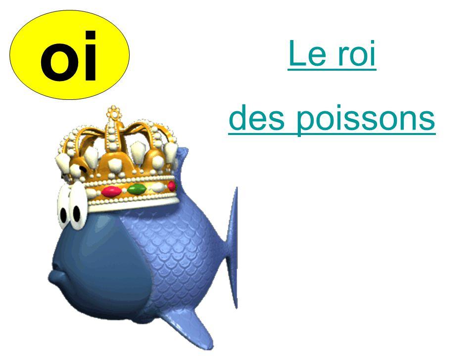 oi Le roi des poissons
