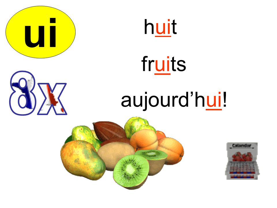 ui huit fruits aujourdhui!