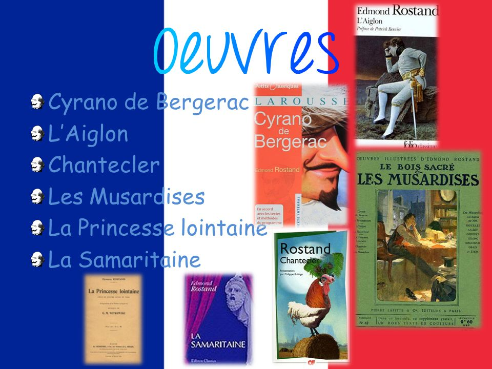 Cyrano de Bergerac LAiglon Chantecler Les Musardises La Princesse lointaine La Samaritaine