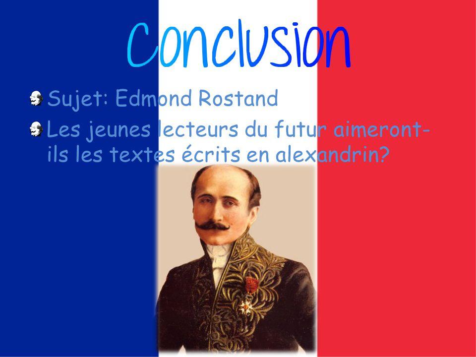 Sujet: Edmond Rostand Les jeunes lecteurs du futur aimeront- ils les textes écrits en alexandrin
