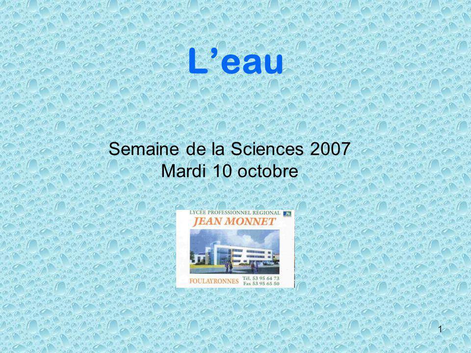 1 Leau Semaine de la Sciences 2007 Mardi 10 octobre