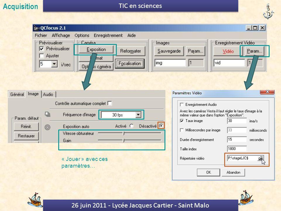 26 juin 2011 - Lycée Jacques Cartier - Saint Malo TIC en sciences « Jouer » avec ces paramètres… Acquisition