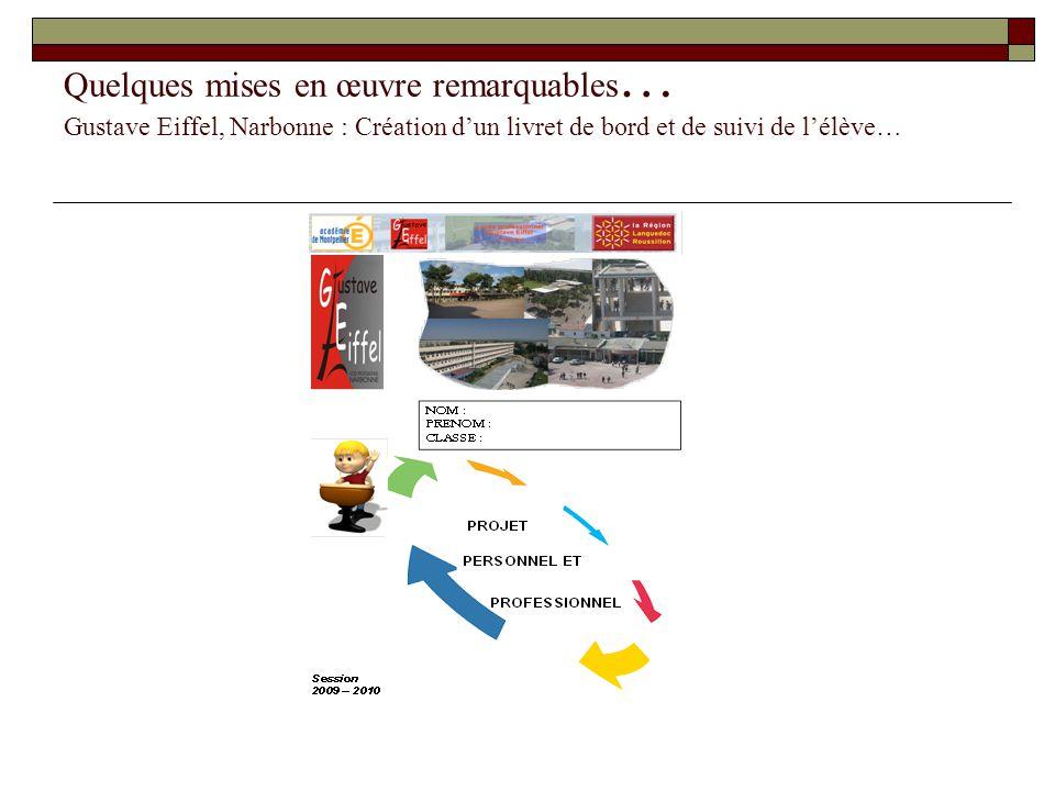 Quelques mises en œuvre remarquables … Gustave Eiffel, Narbonne : Création dun livret de bord et de suivi de lélève…