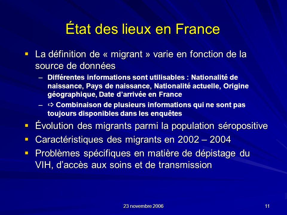 23 novembre 2006 11 État des lieux en France La définition de « migrant » varie en fonction de la source de données La définition de « migrant » varie