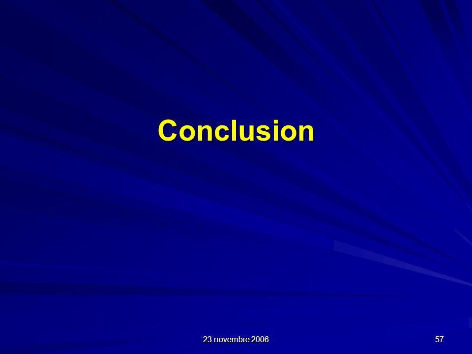 23 novembre 2006 57 Conclusion