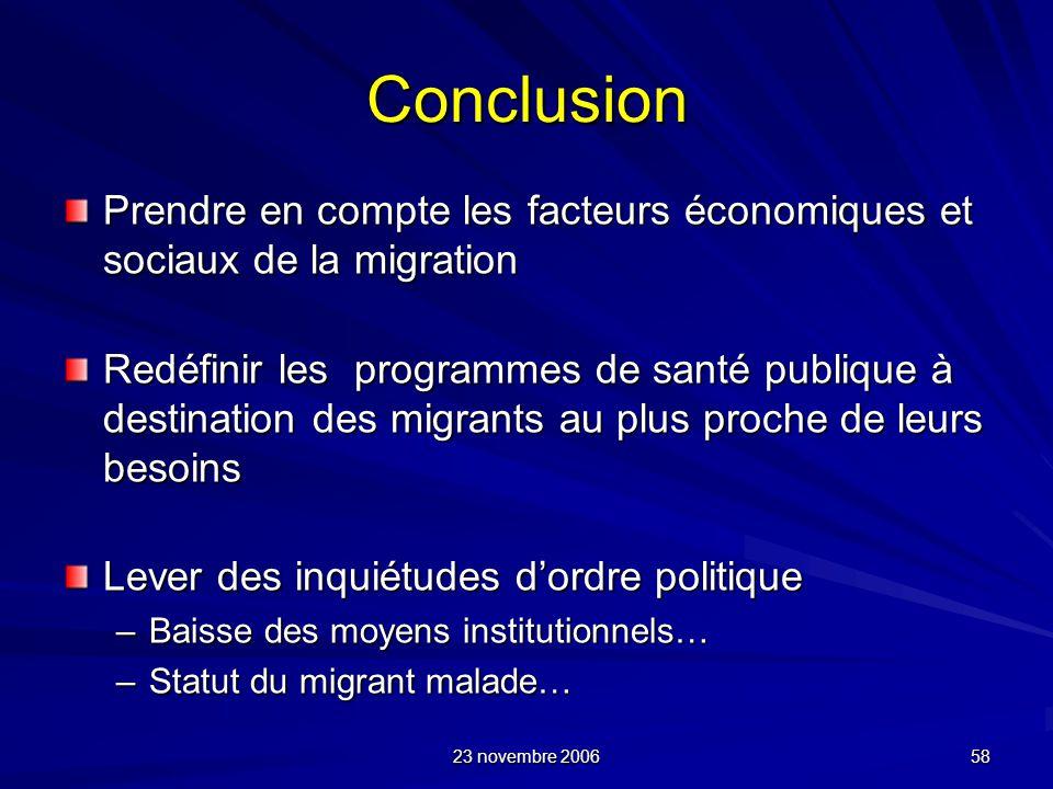 58 Conclusion Prendre en compte les facteurs économiques et sociaux de la migration Redéfinir les programmes de santé publique à destination des migra