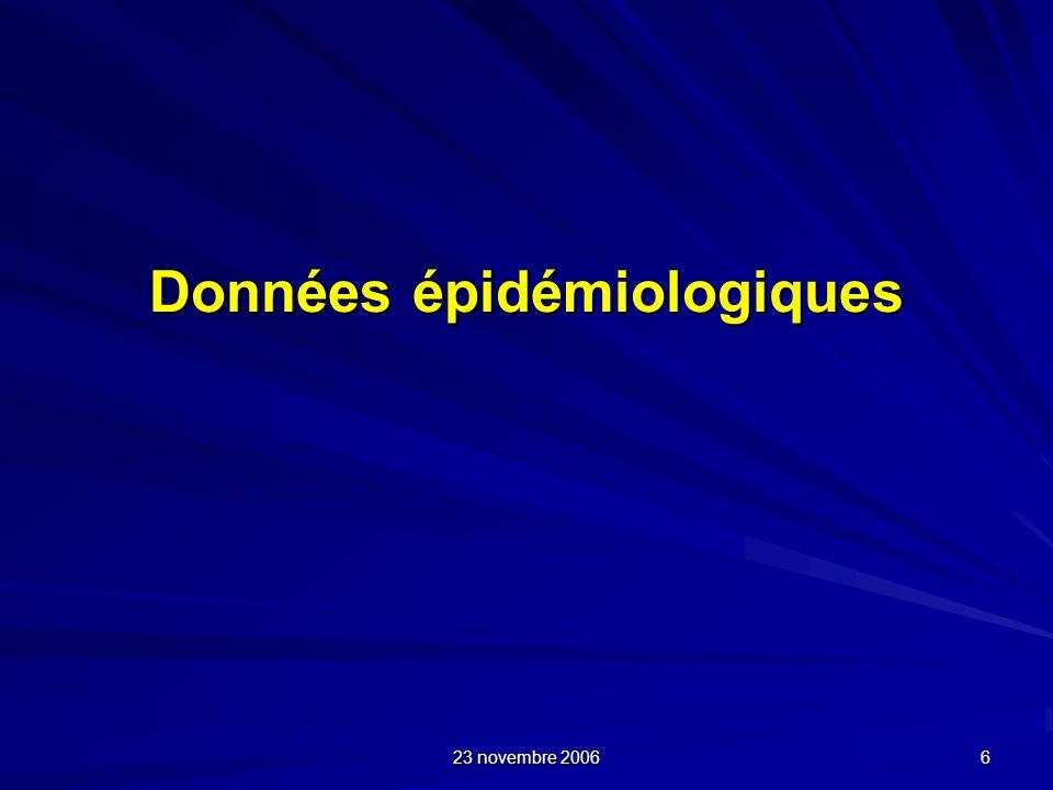 23 novembre 2006 6 Données épidémiologiques