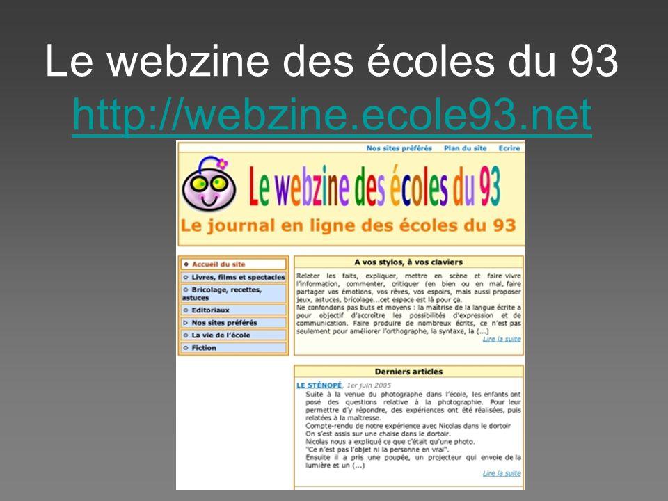 Le webzine des écoles du 93 http://webzine.ecole93.net http://webzine.ecole93.net