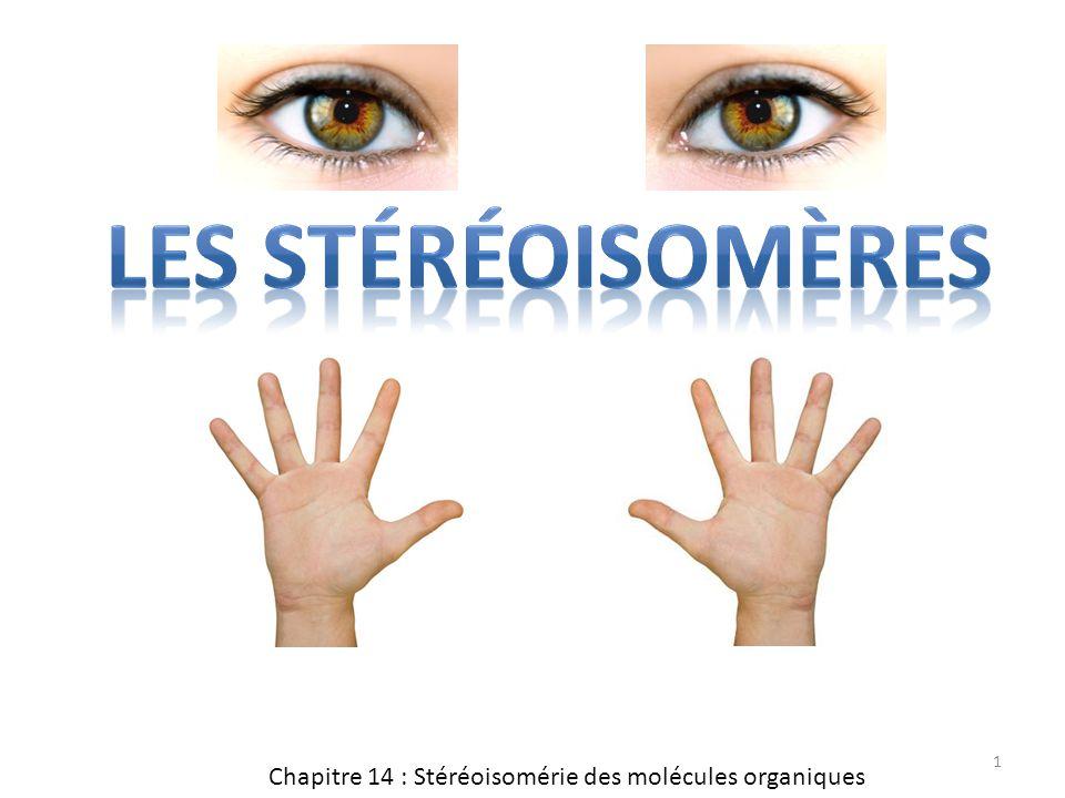 Chapitre 14 : Stéréoisomérie des molécules organiques 1