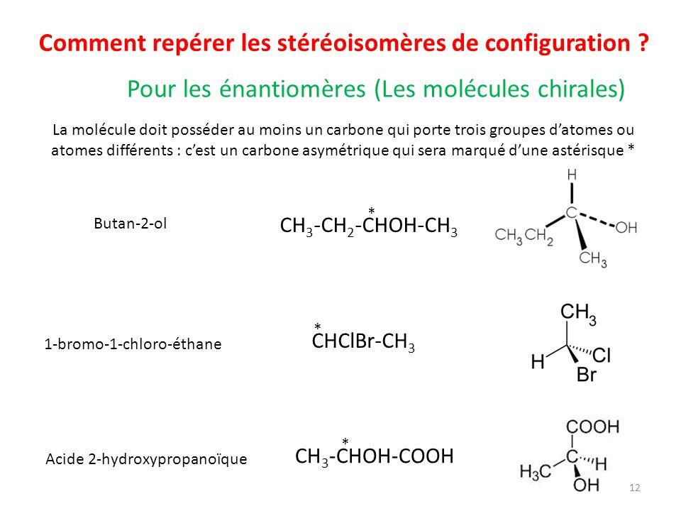 Comment repérer les stéréoisomères de configuration ? La molécule doit posséder au moins un carbone qui porte trois groupes datomes ou atomes différen
