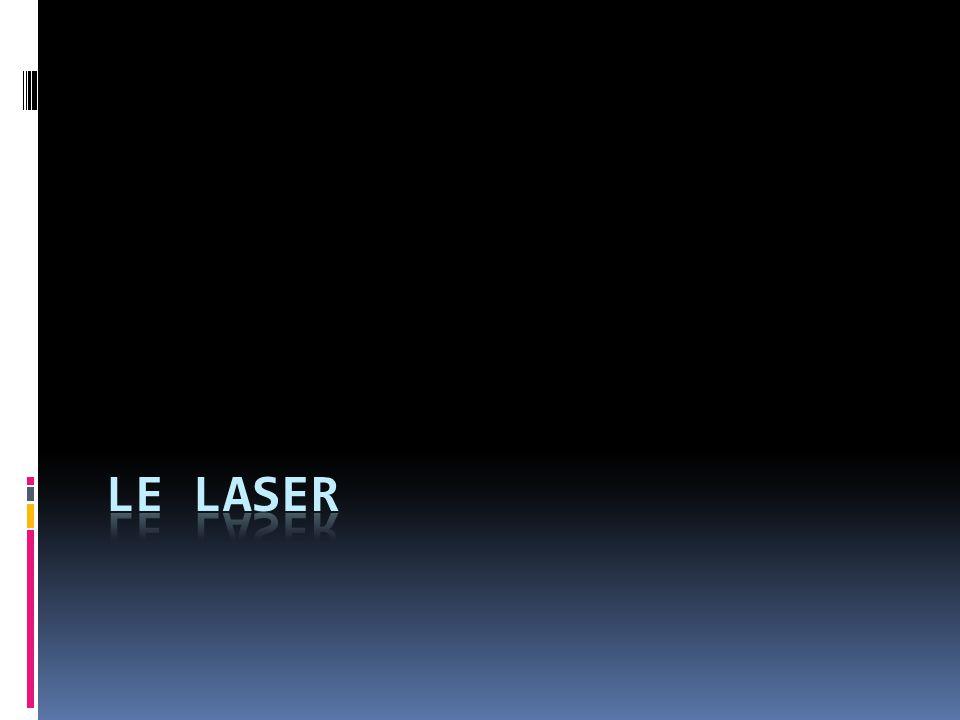 Quest-ce que le laser.