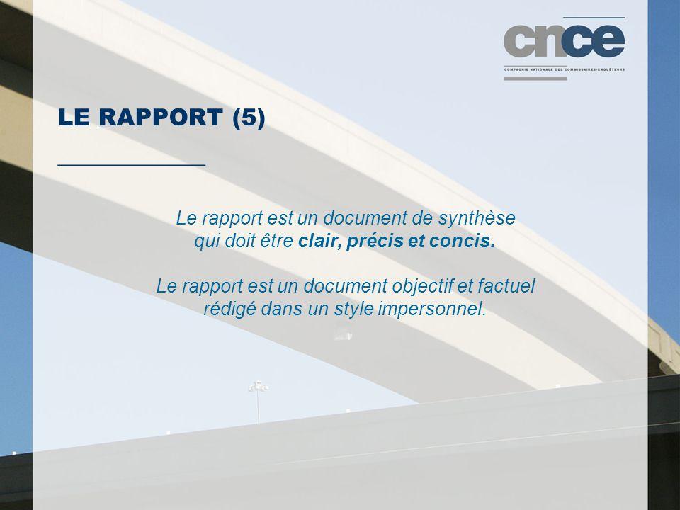 LE RAPPORT (5) ___________ Le rapport est un document de synthèse qui doit être clair, précis et concis.