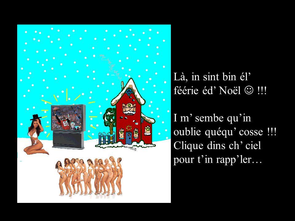 Là, cha y est… In va y arriver... Eune tchotte question… Ch sapin, i t plaît vraimint ??? Clique edsus !!!