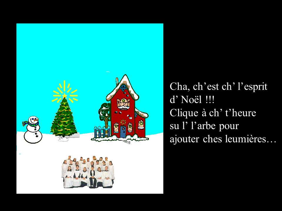 Cha, chest ch lesprit d Noël !!! Clique à ch theure su l larbe pour ajouter ches leumières…