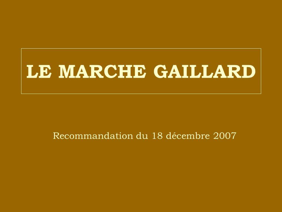 LE MARCHE GAILLARD Recommandation du 18 décembre 2007