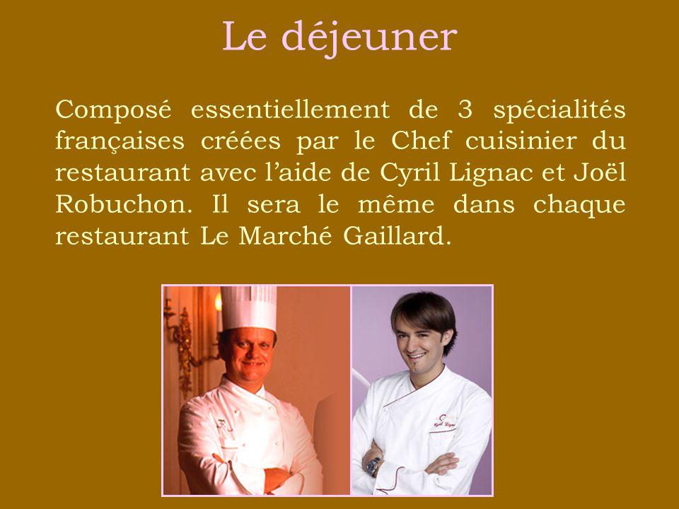 Le déjeuner Composé essentiellement de 3 spécialités françaises créées par le Chef cuisinier du restaurant avec laide de Cyril Lignac et Joël Robuchon.