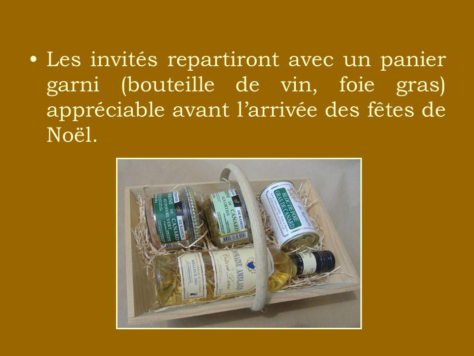 Les invités repartiront avec un panier garni (bouteille de vin, foie gras) appréciable avant larrivée des fêtes de Noël.