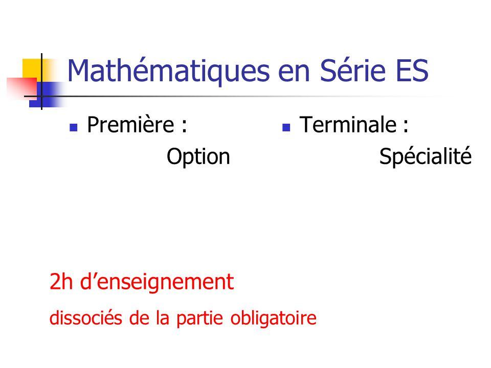 Mathématiques en Série ES Première : Option Terminale : Spécialité 2h denseignement dissociés de la partie obligatoire