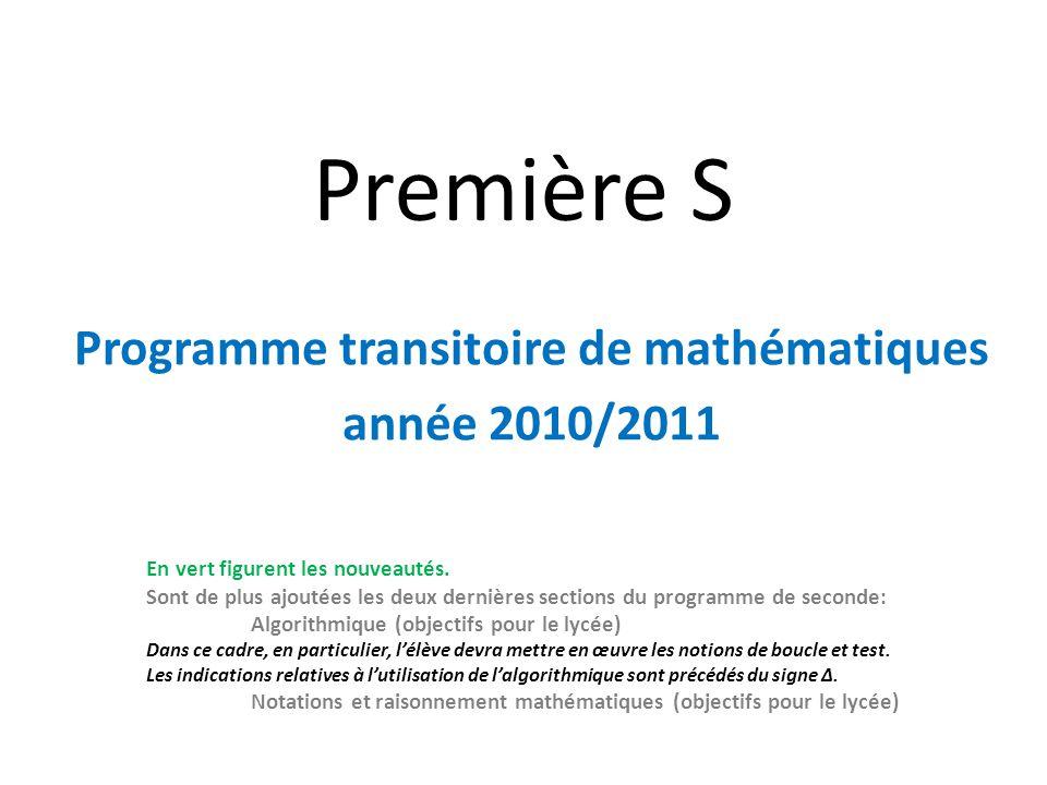 Première S Programme transitoire de mathématiques année 2010/2011 En vert figurent les nouveautés.